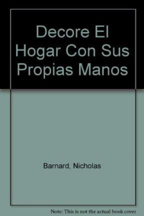 Decore El Hogar Con Sus Propias Manos por Nicholas Barnard