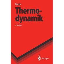 Thermodynamik: Eine Einführung in die Grundlagen und ihre technischen Anwendungen (Springer-Lehrbuch)