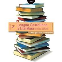 Lengua  Castellana y Literatura 2º Bachillerato. Libro-guía del profesorado (Enseñanza bachillerato)