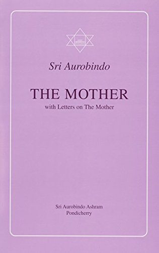 The Mother: With Letters on the Mother and Translations of