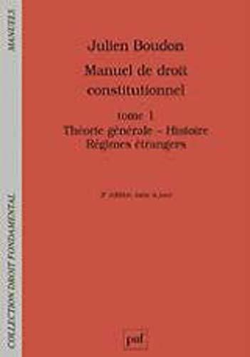 Manuel de droit constitutionnel : Tome I, Théorie générale, histoire, régimes étrangers
