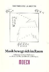 Musik bewegt sich im Raum: 16 Konzepte für Laien-Professionals aus Musik, Sprache, Sprachmusik und Bewegung (Edition Moeck)