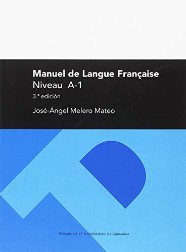 MANUEL DE LANGUE FRANÇAISE. NIVEAU A-1. 3ª EDICIÓN (Textos Docentes)