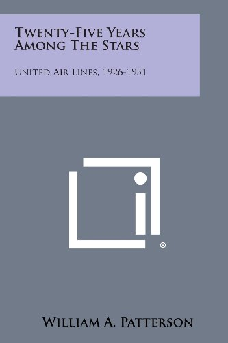Twenty-Five Years Among the Stars: United Air Lines, 1926-1951