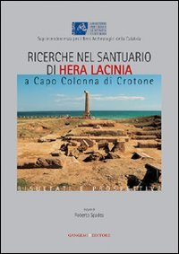 Ricerche nel santuario di Hera la Cinia a Capo Colonna di Crotone. Risultati e prospettive (Arti visive, archeologia, urbanistica)