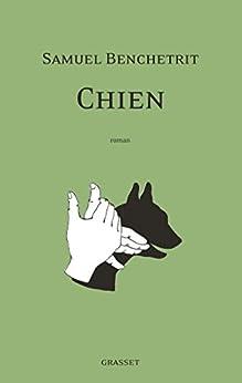Chien : roman (Littérature Française) par [Benchetrit, Samuel]
