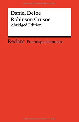 Robinson Crusoe: Abridged Edition. Englischer Text mit deutschen Worterklärungen. B2-C1 (GER) (Reclams Universal-Bibliothek, Band 19913)
