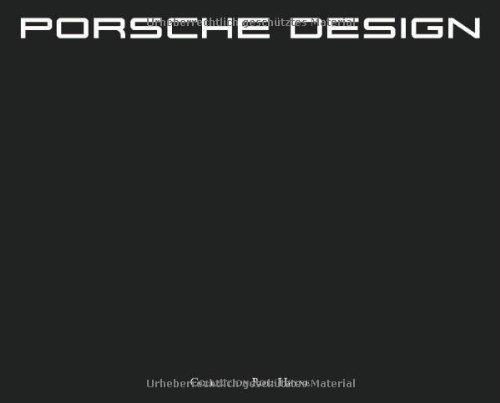 Porsche Design: 40 Jahre Porsche Design: Since 1972. Das erste und einzige offizielle Buch zu Porsche Design Buch-Cover