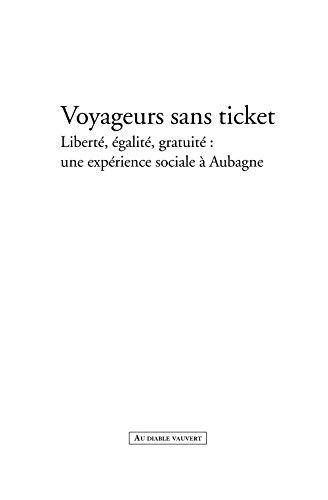 Couverture du livre Voyageurs sans ticket: Liberté, égalité, gratuité : une expérience sociale à Aubagne (DOC)