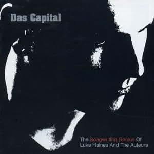Das Capital - The Songwriting Genius of Luke Haines