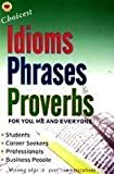 Choicest Idioms Phrases & Proverbs for you Me and Everyone price comparison at Flipkart, Amazon, Crossword, Uread, Bookadda, Landmark, Homeshop18