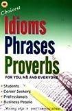Choicest Idioms Phrases & Proverbs for you Me and Everyone price comparison at Flipkart, Amazon, Crossword, Uread, Bookadda, Landmark, Homeshop18