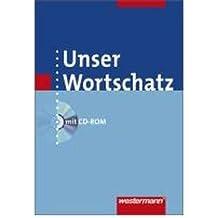 Unser Wortschatz. W?rterbuch mit CD-ROM. Allgemeine Ausgabe: W?rterbuch mit CD-ROM (Hardback)(German) - Common