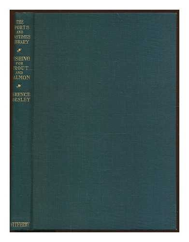 Fishing for Trout and Salmon / with plates and sketches by A.D. Greenhill Gardyne