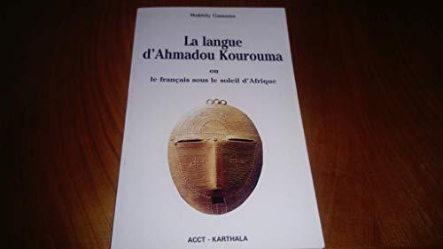 La langue d'Ahmadou Kourouma, ou, Le français sous le soleil d'Afrique par Makhily Gassama (Broché)