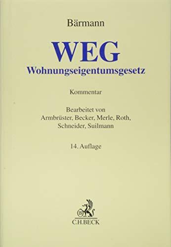 WEG: Gesetz über das Wohnungseigentum und das Dauerwohnrecht (Wohnungseigentumsgesetz) (Grauer Kommentar)