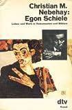 Egon Schiele. Leben und Werk in Dokumenten und Bildern.