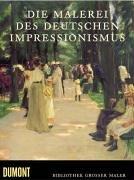 Die Malerei des deutschen Impressionismus.