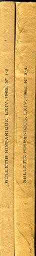 BULLETIN HISPANIQUE EN 2 VOLUMES. TOME LXIV. N° 1- 2 JANVIER JUIN 1962 ET N°3 - 4 JUILLET DECEMBRE 1962. ANNALES DE LA FACULTE DES LETTRES DE BORDEAUX. OUVRAGE EN ESPAGNOL ET EN FRANCAIS.