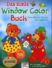 Das bunte Window Color Buch. Tolle Motive für alle Jahreszeiten. Mit Vorlagen in Originalgröße.