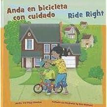Anda En Bicicleta Con Cuidado/Ride Right (Picture Window Bilingue: Como mantenernos seguros / Picture Window Bilingual: How to Be Safe)