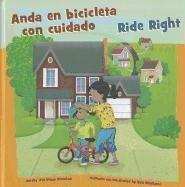 Anda En Bicicleta Con Cuidado/Ride Right (Picture Window Bilingue: Como mantenernos seguros / Picture Window Bilingual: How to Be Safe) por Jill Urban Donahue