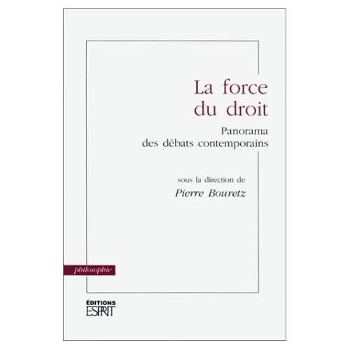 La Force du droit. Panorama des débats contemporains