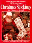 Better Homes And Gardens Cross Stitch (Heirloom Christmas Stockings in Cross-Stitch: From Cross Stitch & Country Crafts Magazine)