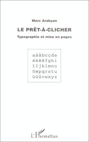 Le prêt-à-clicher: Typographie et mise en pages
