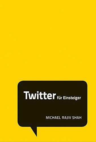Shah, Michael Rajiv: Twitter für Einsteiger