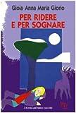Scarica Libro Per ridere e per sognare (PDF,EPUB,MOBI) Online Italiano Gratis