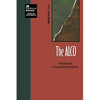 The ALCO: Strategic Issues in Asset/Liability Management (Finance and Capital Markets Series)