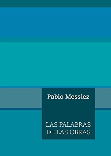 Palabras de las obras,Las (Escénicas) por Pablo Messiez