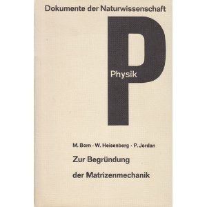 Dokumente der Naturwissenschaft, Abteilung Physik, Band 2: Zur Begründung der Matrizenmechanik