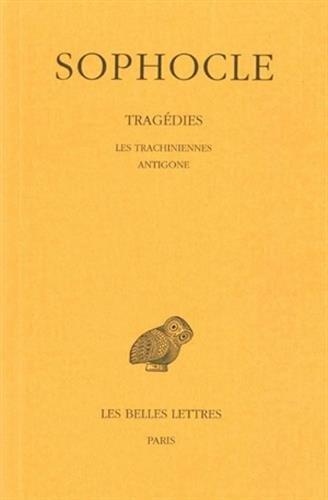 Tragédies, tome 1 : Les Trachiniennes - Antigone par Sophocle
