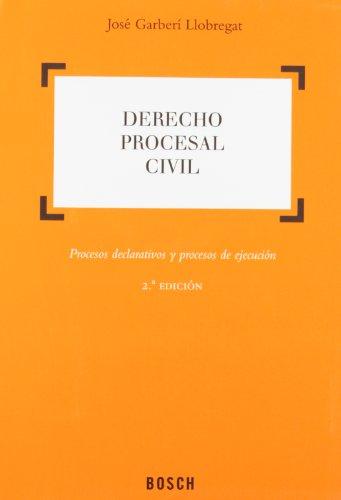 Derecho procesal civil (2.ª edición): procesos declarativos y procesos de ejecución por José Garberí Llobregat
