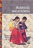 Ausreise nach Korea. Tipps und Anregungen