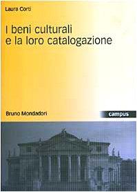 I beni culturali e la loro catalogazione (Campus) por Laura Corti
