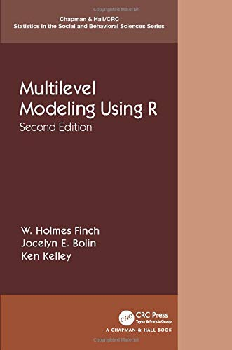 Multilevel Modeling Using R (Chapman & Hall/CRC Statistics in the Social and Behavioral Sciences)