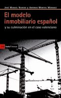 Descargar Libro El modelo inmobiliario español: y su culminación en el caso valenciano (Antrazyt) de José Manuel Naredo
