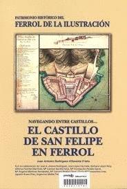 NAVEGANDO ENTRE CASTILLOS. EL CASTILLO DE SAN FELIPE EN FERROL: INFORME HISTÓRICO PATRIMONIAL: PATRIMONIO HISTÓRICO DEL FERROL DE LA ILUSTRACIÓN