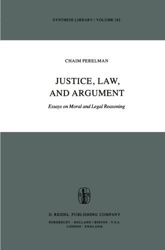 Justice, Law, and Argument: Essays on Moral and Legal Reasoning by Chaim Perelman (2013) Paperback