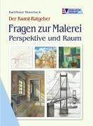 Fragen zur Malerei - Perspektive und Raum