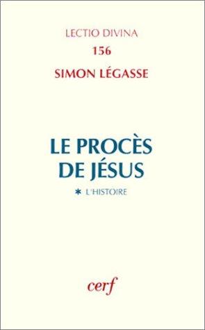 Le Procès de Jésus, tome 1 : L'Histoire