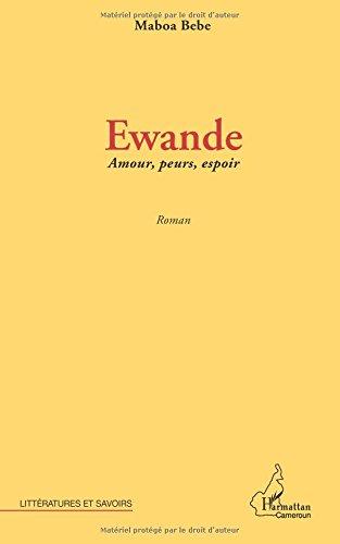 Ewande Amours, peurs, espoir