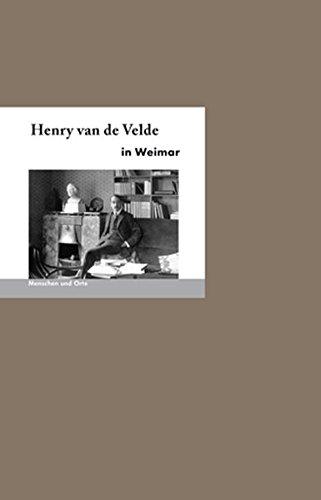 Henry van de Velde in Weimar (MENSCHEN UND ORTE) Buch-Cover