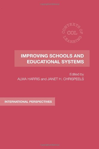 Improving Schools and Educational Systems: International Perspectives (Contexts of Learning)