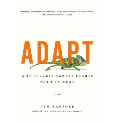 ({ADAPT: WHY SUCCESS ALWAYS STARTS WITH FAILURE}) [{ By (author) Tim Harford }] on [March, 2012]