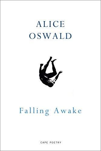 Falling Awake by Alice Oswald (2016-07-07)