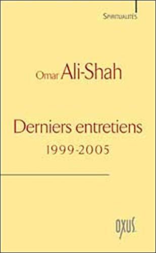 Derniers entretiens (1999 - 2005) par Omar Ali-Shah